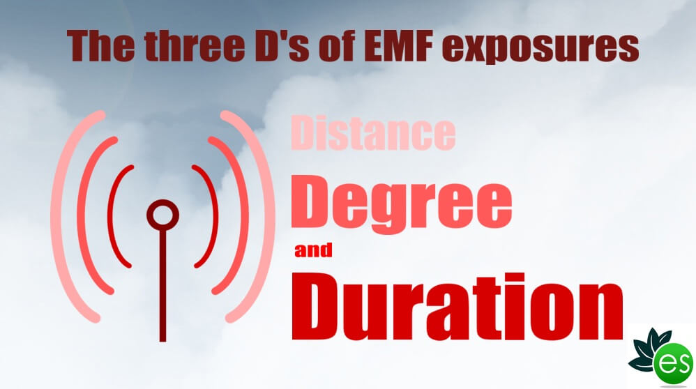 The 3 D's of EMF Exposure are Distance, Degree And Duration