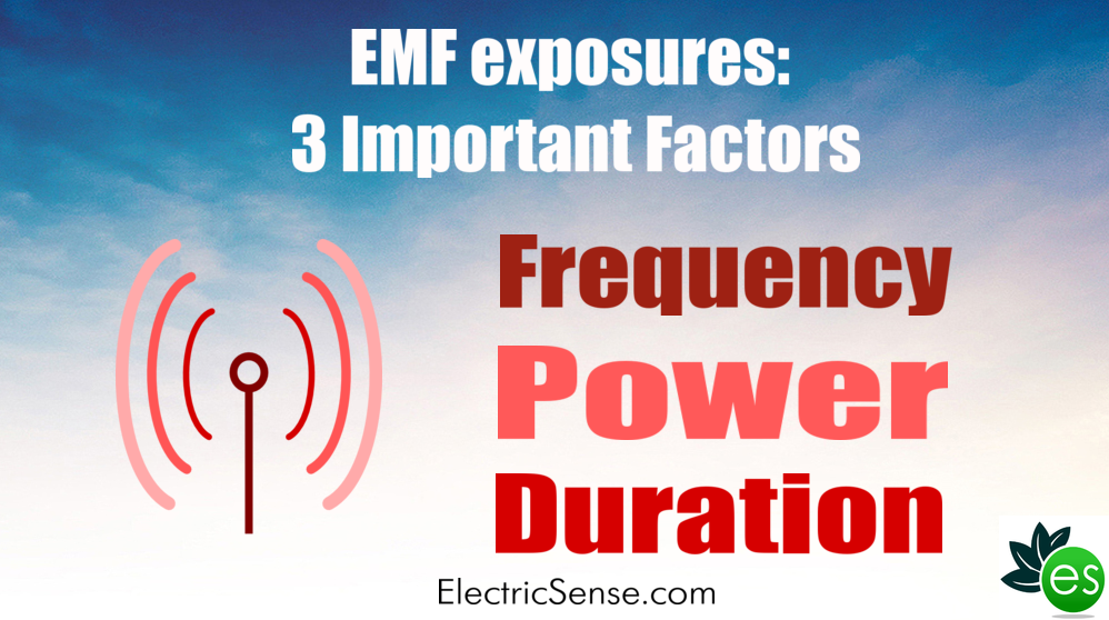 frequency, power, duration - important EMF Exposure factors